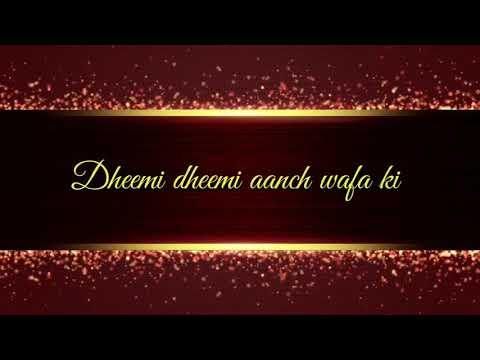 Dheemi Dheemi Aanch Wafa Ki.. 💕💕whatsapp Status 💕💕