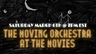The Moving Orchestra at the Movies