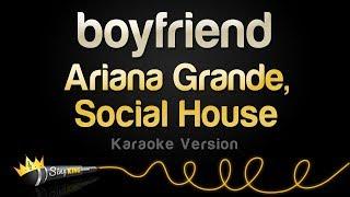 Ariana Grande, Social House - boyfriend (Karaoke Version)