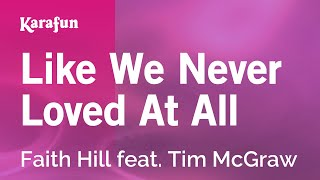 Karaoke Like We Never Loved At All - Faith Hill *