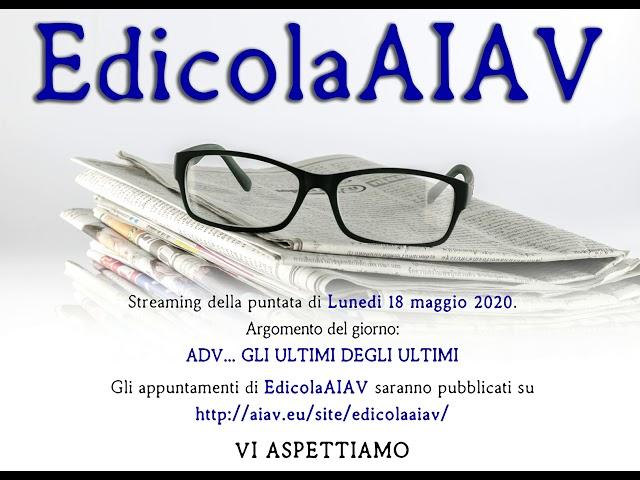 EdicolaAIAV  18 maggio 2020 - AdV: gli ultimi degli ultimi.