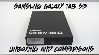 Samsung Galaxy Tab S3 Unboxing and Size Comparisons
