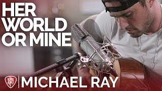 Michael Ray Her World Or Mine Acoustic The George Jones Sessions.mp3
