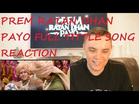 BOLLYWOOD SONG REACTION PREM RATAN DHAN...