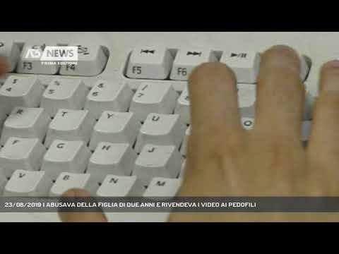 23/08/2019 | ABUSAVA DELLA FIGLIA DI DUE ANNI E RI...