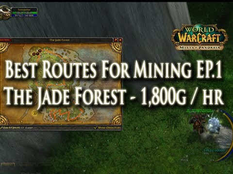 MoP Mining EP.1: 1,800g Per Hr - Best Mining Routes: The Jade Forest