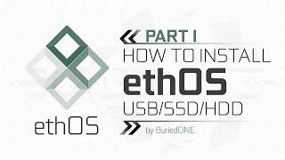 [ ᴇᴛʜᴏs sᴇʀɪᴇs ᴘᴀʀᴛ ɪ ] How To Install ethOS on USB/SSD/HDD