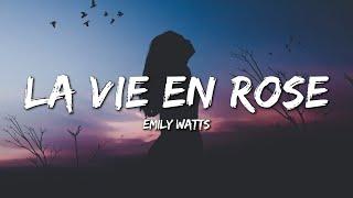 Emily Watts - La Vie En Rose (Lyrics)