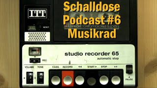 Schalldose Podcast # 6: Musikrad