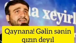 Haci Ramil Qaynana Gelin Senin Qizin Deyil Status Ucun Dini Vidyo Youtube
