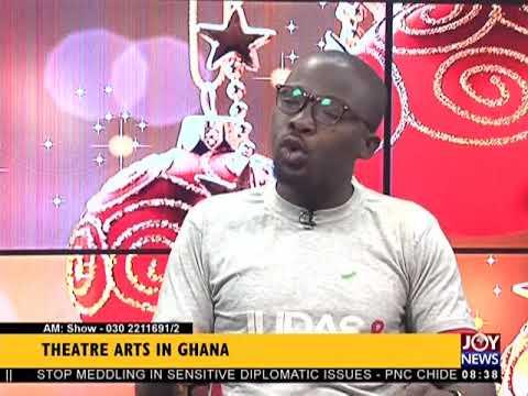 Theatre Arts In Ghana - AM Show on JoyNews (29-12-17)
