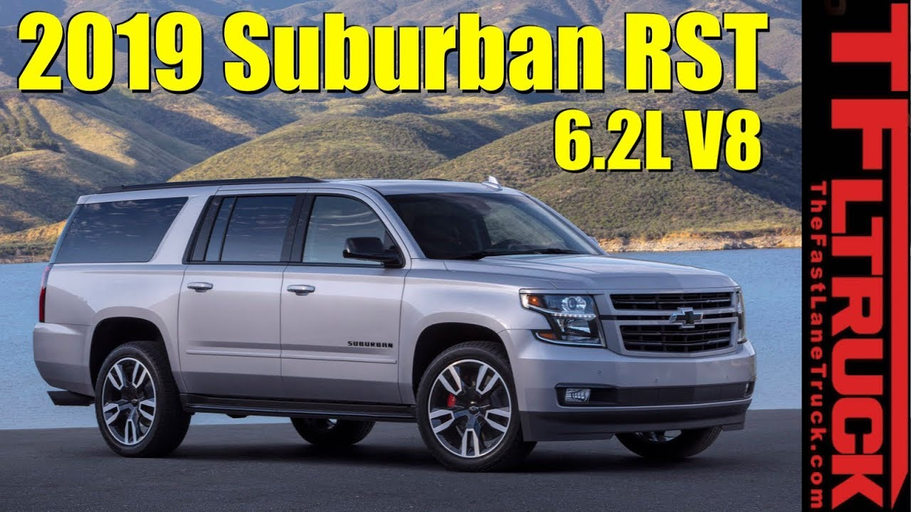 2021 Chevrolet Tahoe And Suburban Could Be Next-gen Models >> Breaking News First Ever 2019 Chevy Suburban Rst With Big Boy 6 2l Unveiled