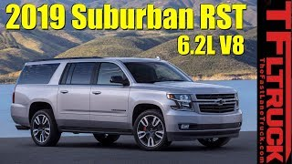 Breaking News: First Ever 2019 Chevy Suburban RST with Big Boy 6.2L Unveiled!