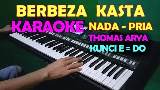 THOMAS ARYA - BERBEZA KASTA KARAOKE NADA COWOK/PRIA