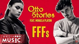 Otto Stories feat. Mihaela Platon - FFFs (Official Audio)