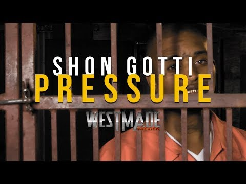 Shon Gotti - Pressure [Directed by @westmadeishy]