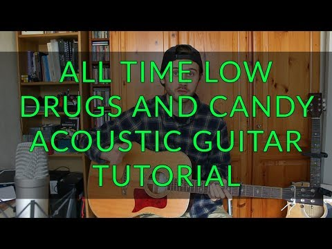 All Time Low - Drugs and Candy - Acoustic Guitar Tutorial (EASY CHORDS)