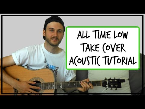 All Time Low Take Cover Acoustic Guitar Tutorial No Barre
