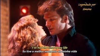 Dirty Dancing (I've Had) The Time Of My Life - Tradução e Lyrics