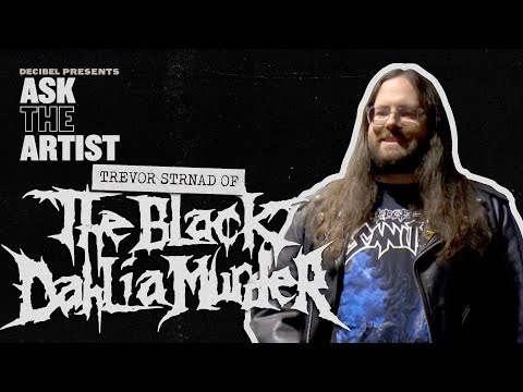 Ask the Artist: Trevor Strnad of THE BLACK DAHLIA MURDER