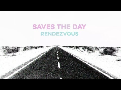 "Saves The Day ""Rendezvous"" Mp3"