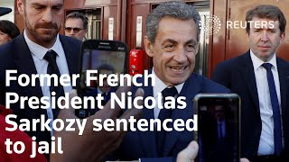 Former French President Nicolas Sarkozy sentenced to jail