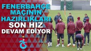 Takımımız Fenerbahçe maçı hazırlıklarını sürdürüyor