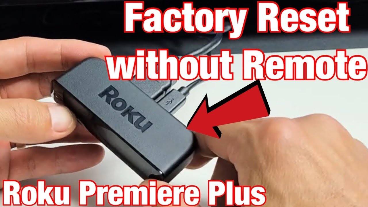 Factory Reset without Remote  Roku Premiere Plus (Use Button on Player)