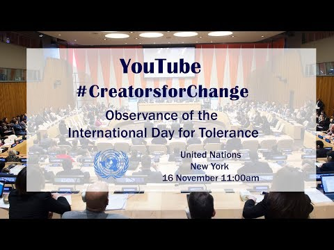 YouTube #CreatorsforChange: Observance of the International Day for Tolerance