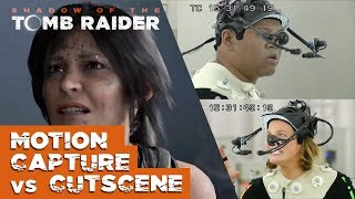 Shadow of the Tomb Raider: Motion Capture vs Cutscene