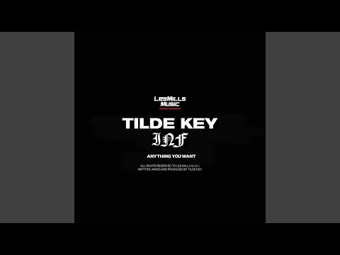 Tilde Key, INF & Les Mills Music - Anything You Want csengőhang letöltés