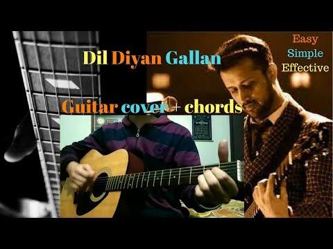 Dil diyan gallan guitar cover+chords  Atif Aslam   tiger zinda hai  Salman khan katrina kaif