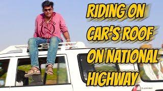 At National Highway Sitting on Car Roof (Dangerous) | Rajasthan Vlog Part 6