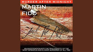 On the Trail of Jack The Ripper Part 3
