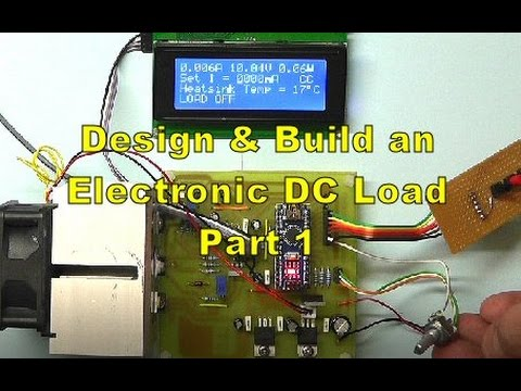 Scullcom Hobby Electronics #45 - Electronic DC Load Part 1