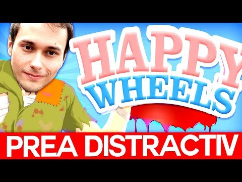 ROTILE FERICITE SE INTORC! Happy Wheels