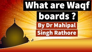 What are Waqf boards? How it is created & governed? Know what is main purpose of Waqf boards #UPSC