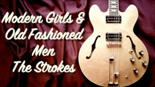 Modern Girls & Old Fashioned Men - The Strokes  ( Guitar Tab Tutorial & Cover )