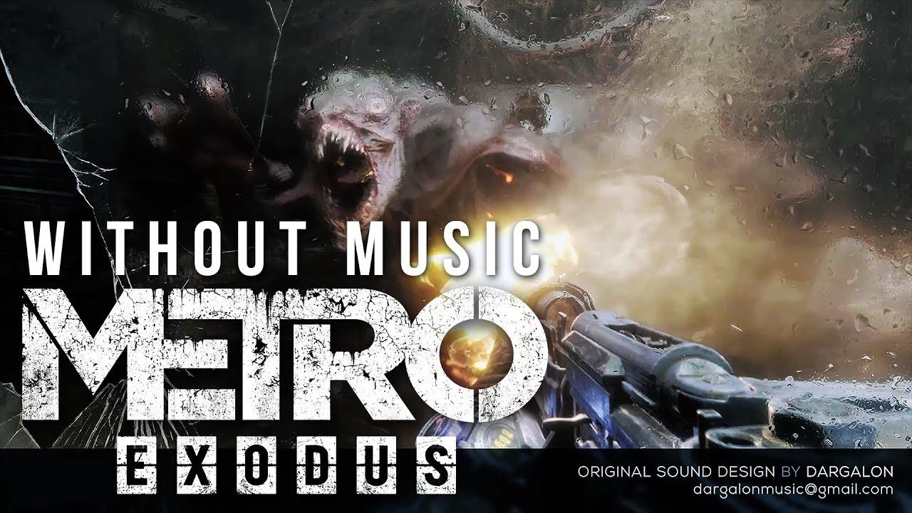 Metro Exodus - Official E3 Sound Design (no music)