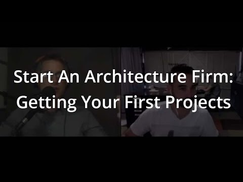 Start an Architecture Firm: Getting Your First Projects
