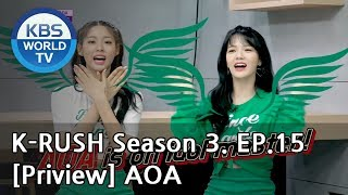 KBS World Idol Show K-RUSH Season3 - Ep.15 AOA [Preview]