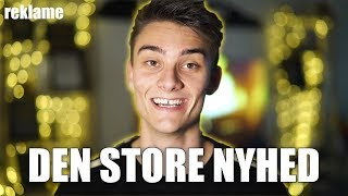 DEN STORE NYHED