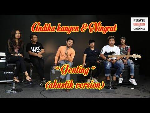 andika kangen & ningrat band-genting (akustik version)