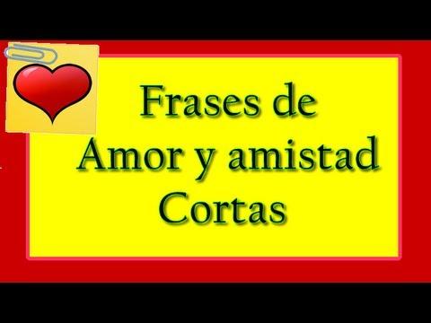 Frases De Amor Y Amistad Cortas Youtube
