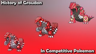 How GOOD was Groudon ACTUALLY? - History of Groudon in Competitive Pokemon (Gens 3-7)