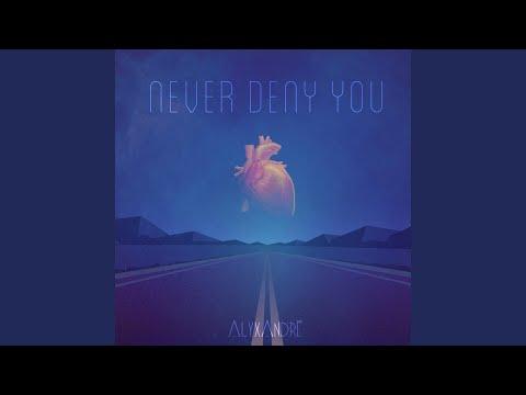 Never Deny You