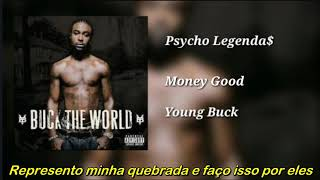Young Buck - Money Good (Legendado)