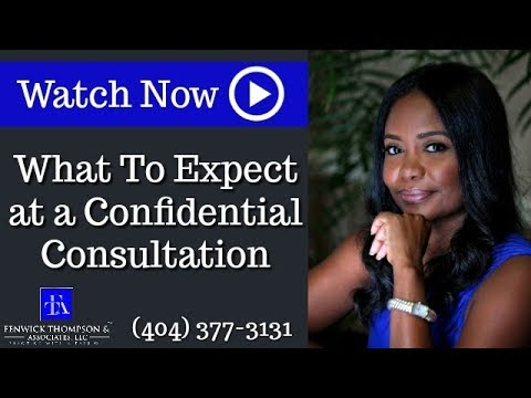 What To Expect at a Confidential Consultation | Melanie D. Fenwick Thompson | Snellville Family Law