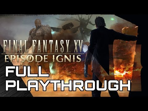 EPISODE IGNIS! Full Playthrough & Ending! Final Fantasy 15 PS4 Pro!