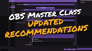 OBS Master Class UPDATE: New Recommendations for Streaming & Recording!